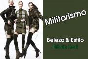 Flavia Hort - Coluna Beleza & Estilo - Militarismo - Id